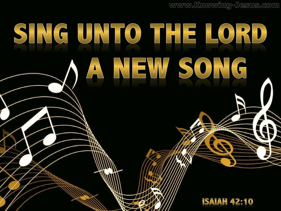 Isaiah 42:10 Sing Unto The Lord (gold)