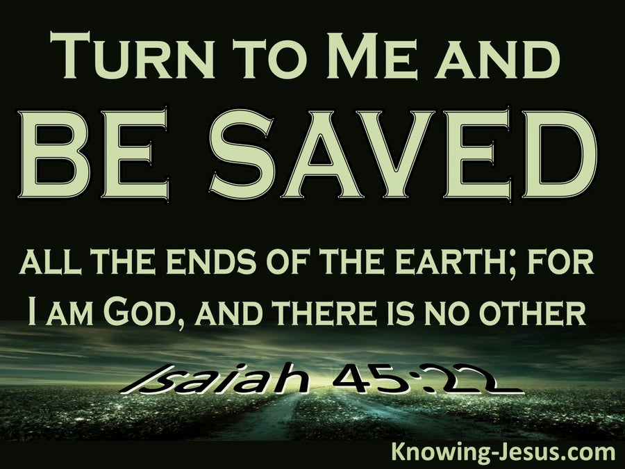 Isaiah 45:22 Turn To Me And Be Saved (black)