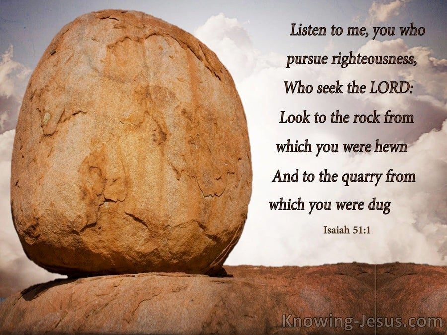 Isaiah 51:1  Look To The Rock From Which You Were Hewn (blue)