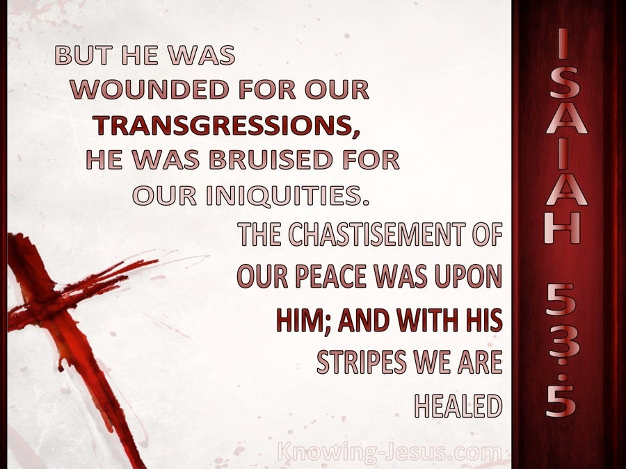 Isaiah 53:5 He Was Wounded For Our Transgressions (maroon)