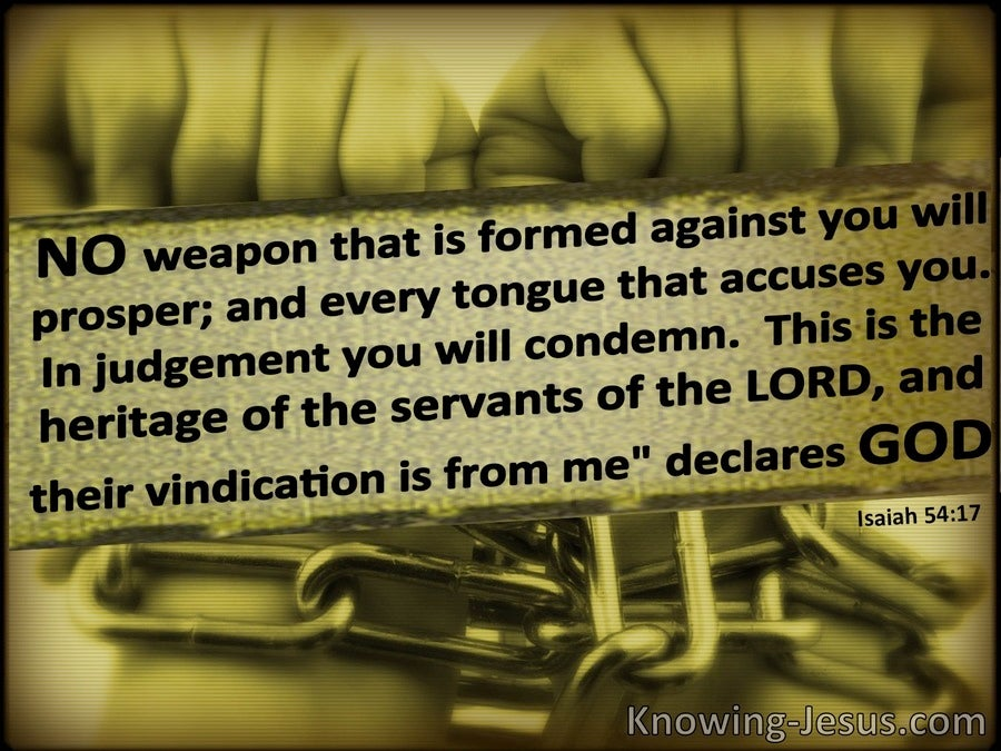 Isaiah 54:17 No Weapon Formed Against Your Will Prosper (sage)