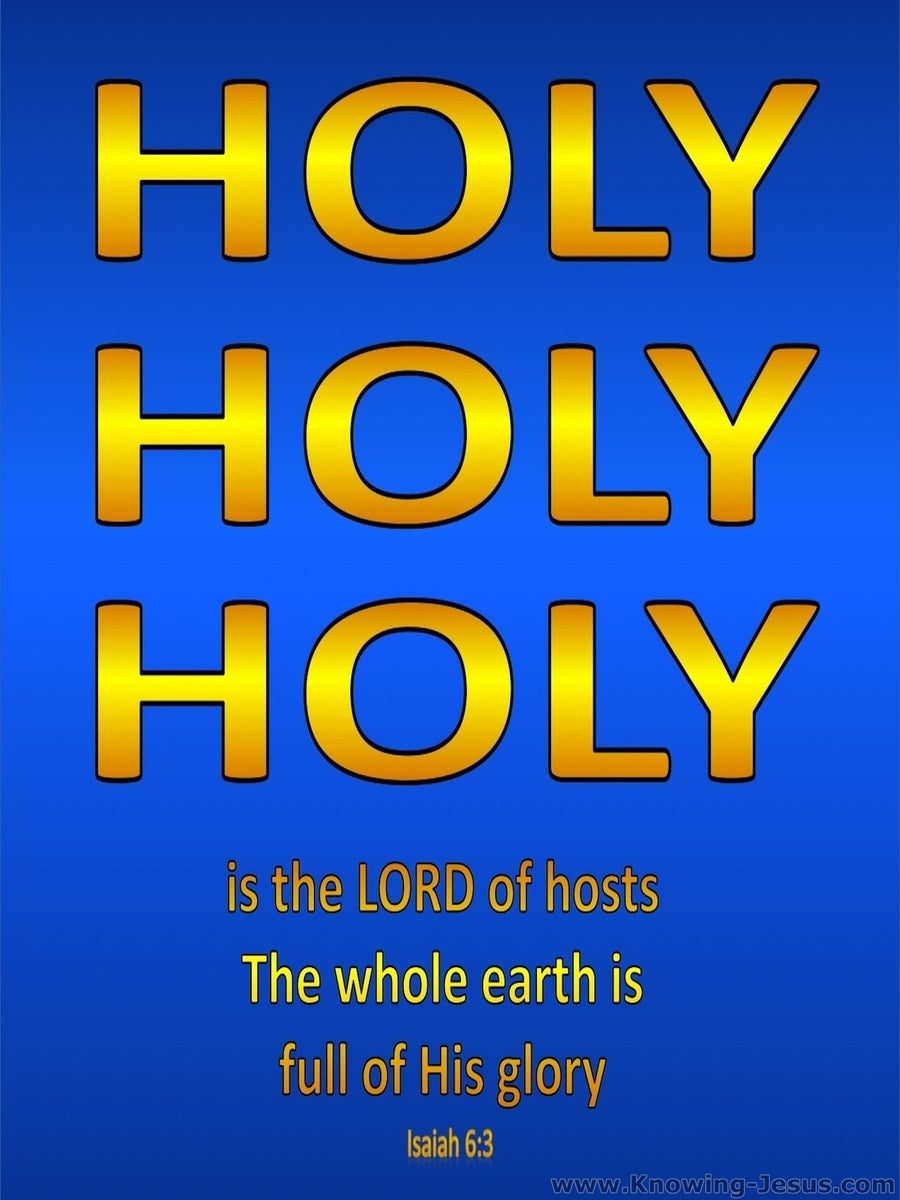 Isaiah 6:3 Holy Holy Holy is the Lord (blue)