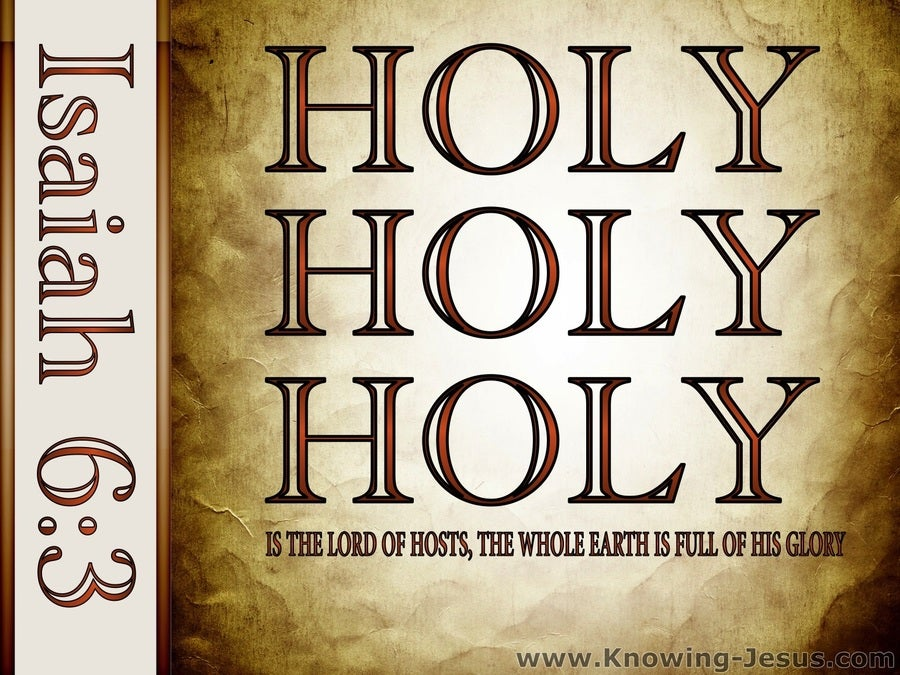 Isaiah 6:45 Holy Holy Holy is the Lord (brown)