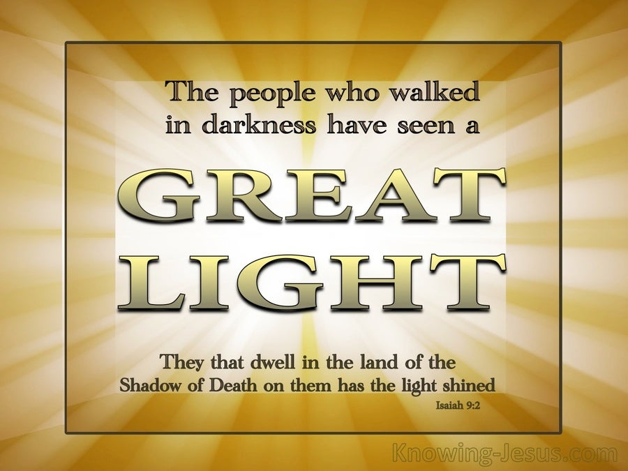 Isaiah 9:2 The People In Darkness Have Seen A Great Light (gold)