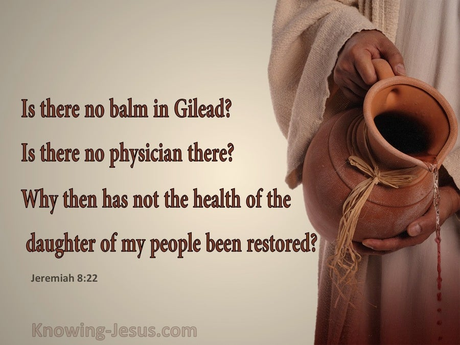 Jeremiah  8-22  Is There No Balm In Gilead (beige)