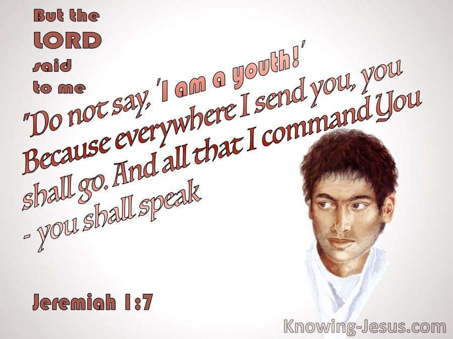 Jeremiah 1:7 Do Not Say I Am A Youth (brown)