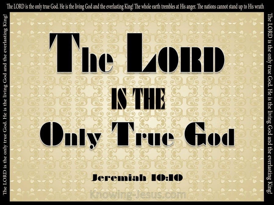 Jeremiah 10:10 The Lord Is The Only True God (gold)