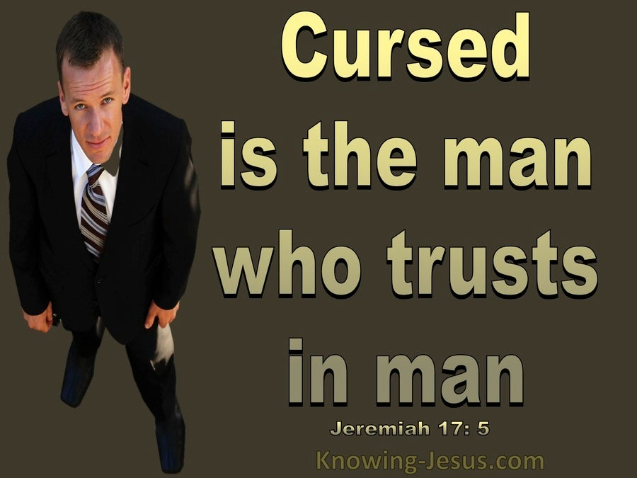 Jeremiah 17:5 Cursed IS The Man Who Trusts In Man (gold)