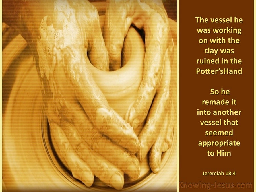 Jeremiah 18:4 God Remade Another Vessel (brown)