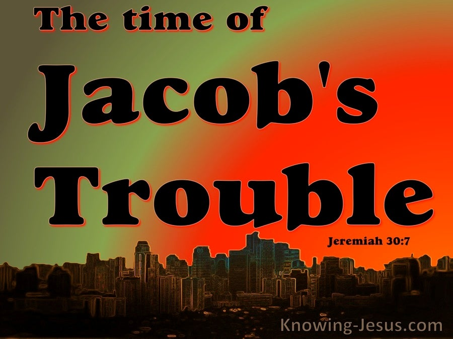 Jeremiah 30:7 Time Of Jacob's Trouble (black)