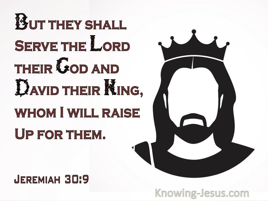 Jeremiah 30:9 They Shall Serve The Lord Their God, And David Their King (cream)