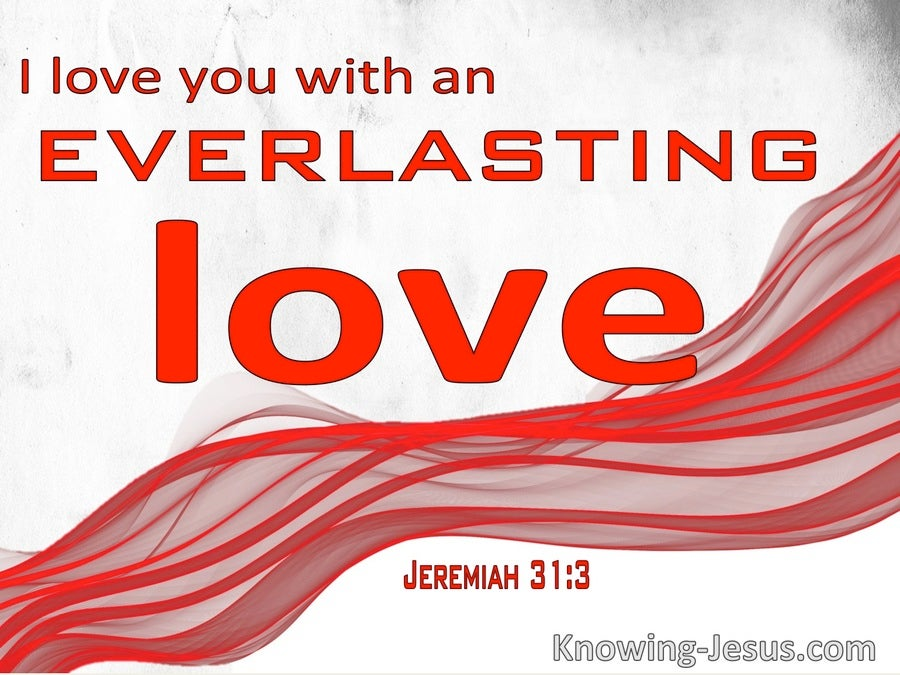 Jeremiah 31:3 I Love You With An Everlasting Love (windows)10:19