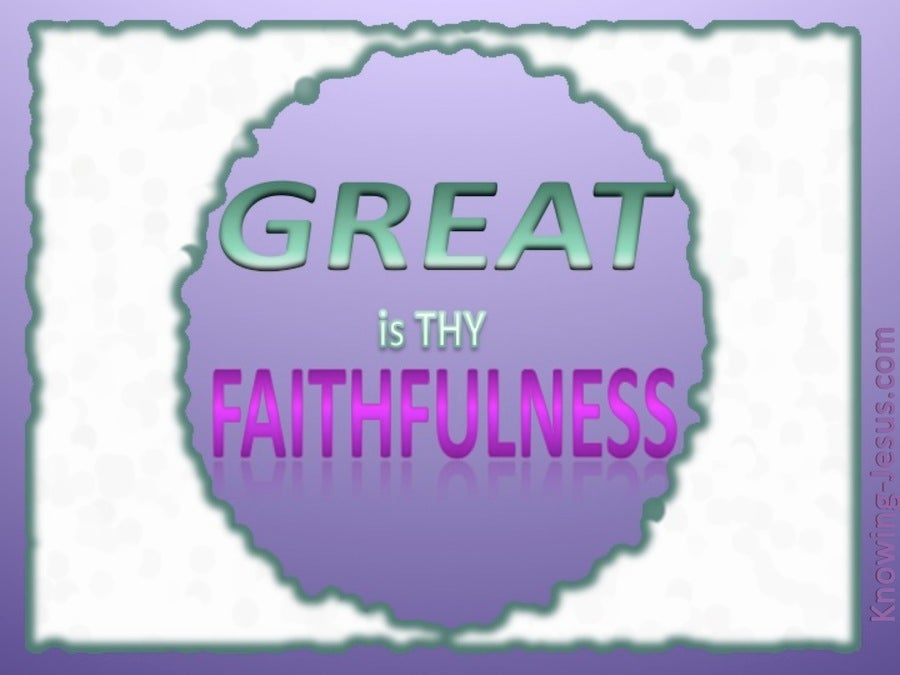 Lamentations 3:23 Great Is Thy Faithfulness (purple)