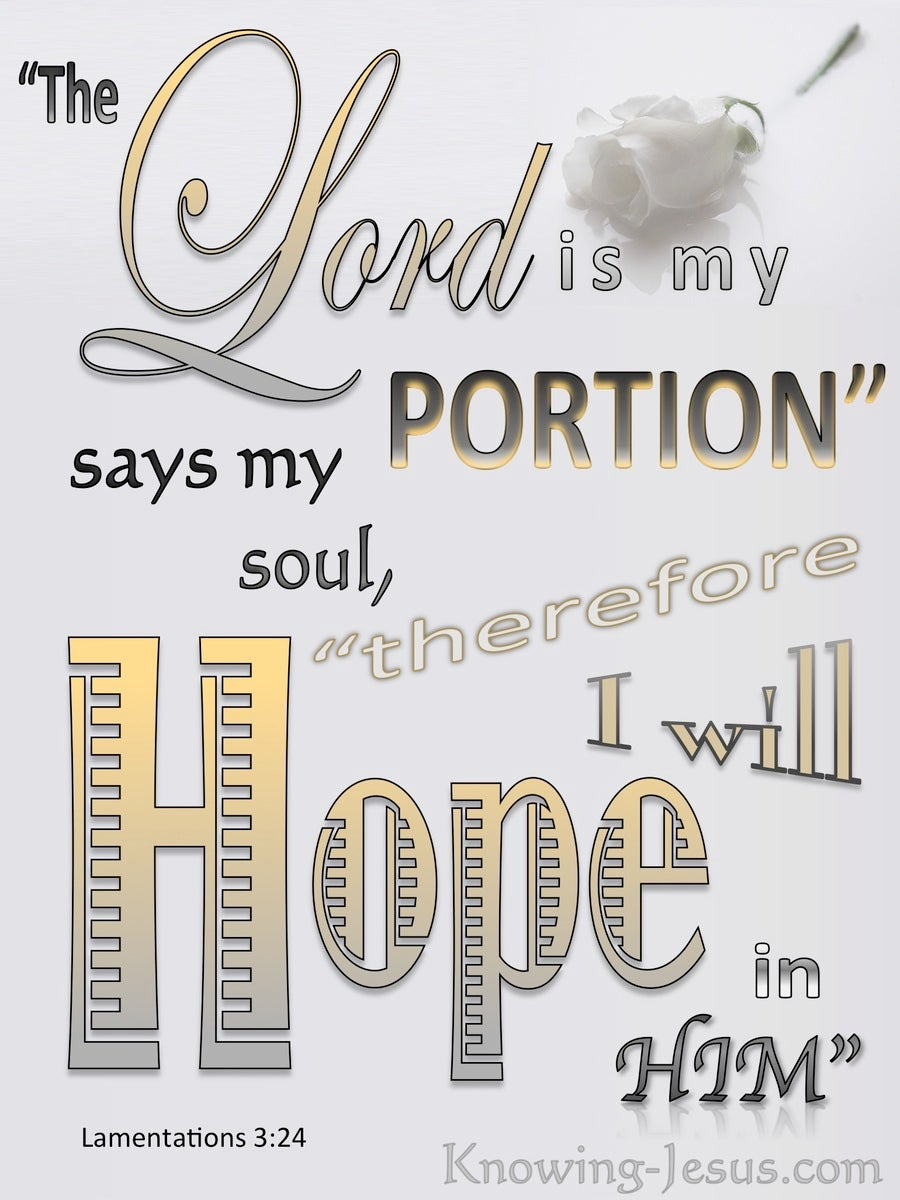 Lamentations 3:24 The Lord Is My Portion. I Hope In Him (gray)