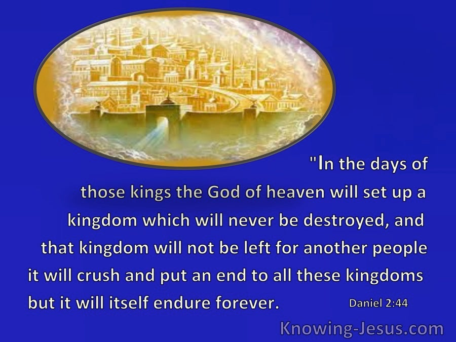 Daniel 2:44 A Kingdom That Will Never Be Destroyed (gold)