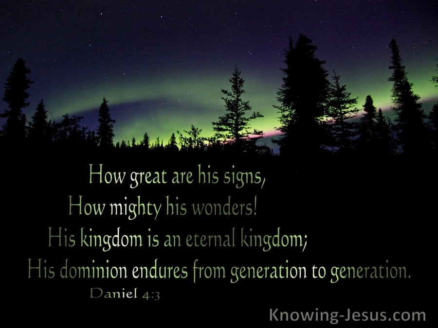 Daniel 4:3 How Great Are His Signs And Mighty His Wonders. His Kingdom is Eternal (black)