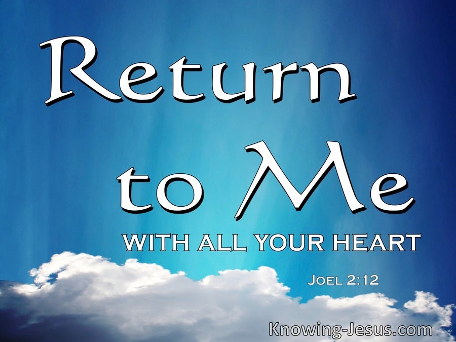 Joel 2:12 Return To Me WIth Fasting Weeping and Mourning (blue)
