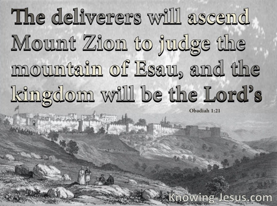 Obadiah 1:21 The Deliverers Will Ascent Mount Zion (gray)