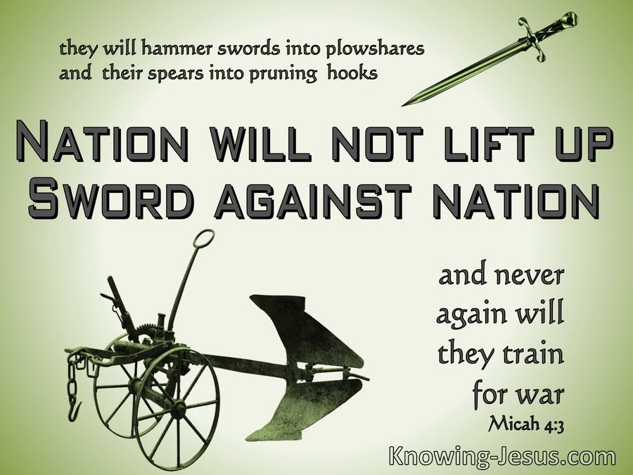 Micah 4:3 Nation Will Not Lift Up Sword Against Nation (sage)