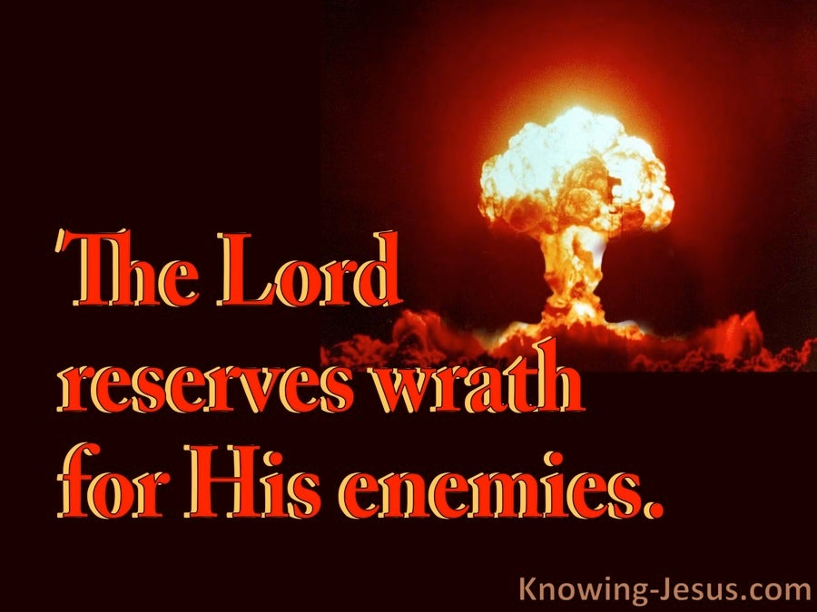 Nahum 1:2 The Lord Reserves Wrath For His Enemies (red)