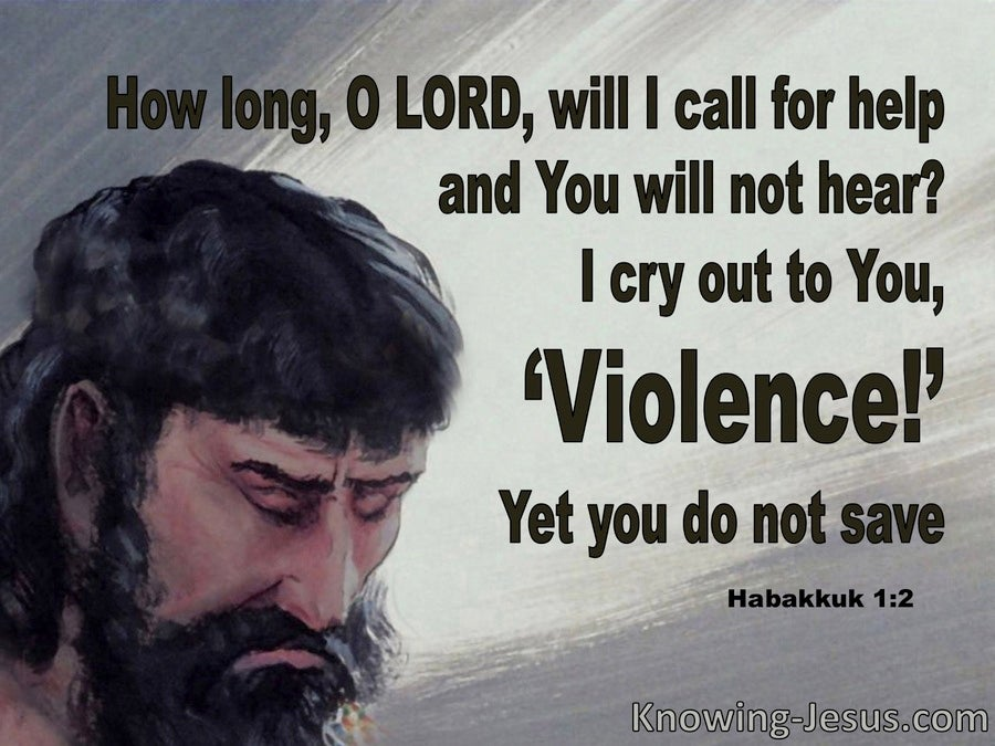 Habakkuk 1:2 I Cry Out To You Violence (gray)