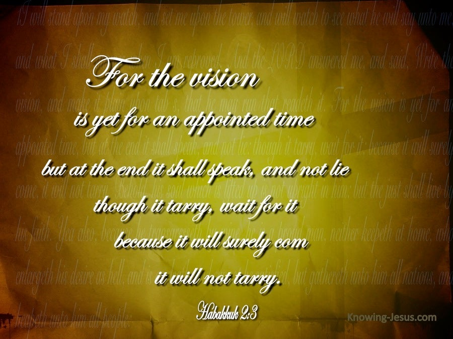 Habakkuk 2:3 The Vision Is For An Appointed Time (yellow)