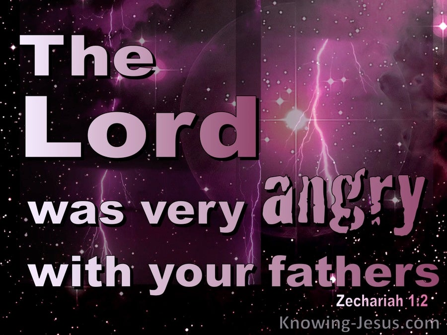 Zechariah 1:2 The Lord Was Angry WIth Your Fathers (black)