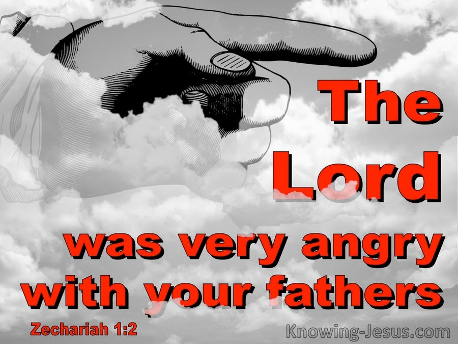 Zechariah 1:2 The Lord Was Angry WIth Your Fathers (red)
