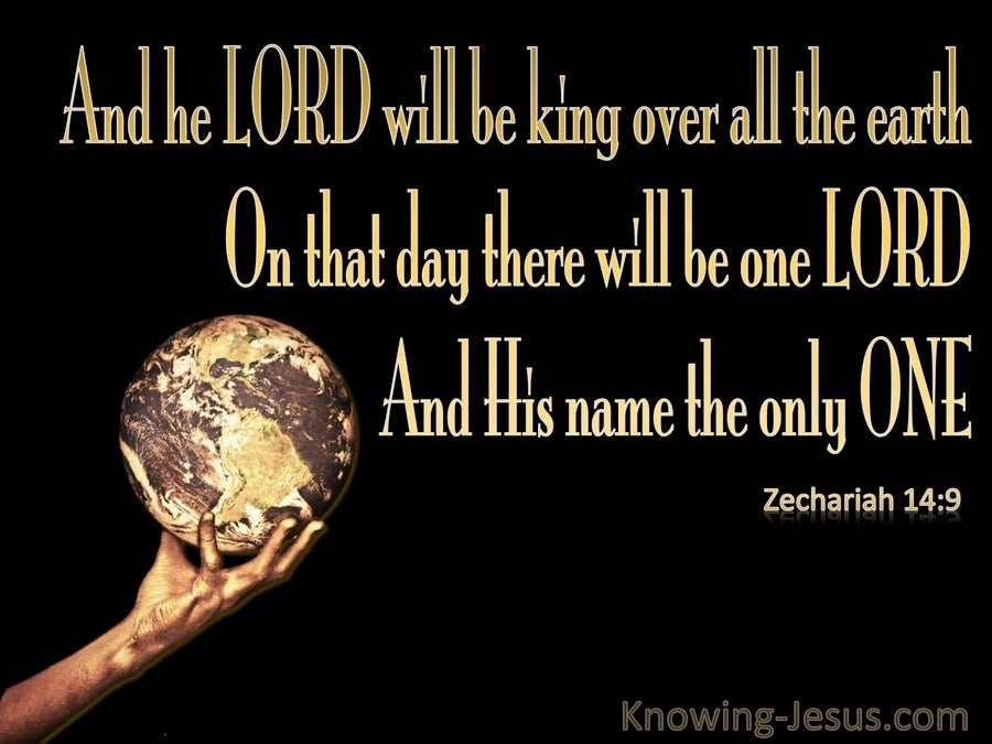 Zechariah 14:9 There WIll Be One Lord (gold)
