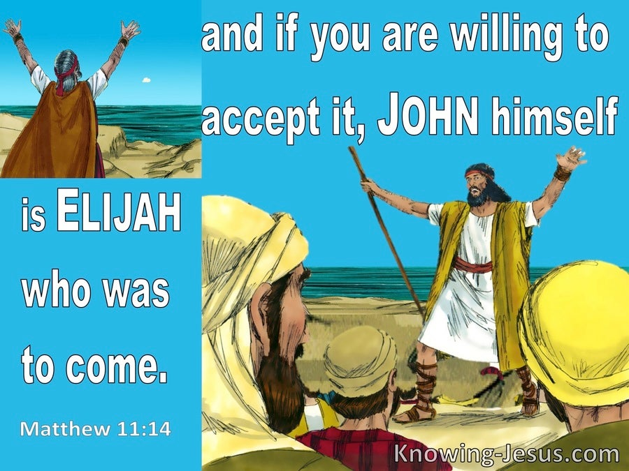 Matthew 11:14  John Is Elijah Who Is To Come (blue)