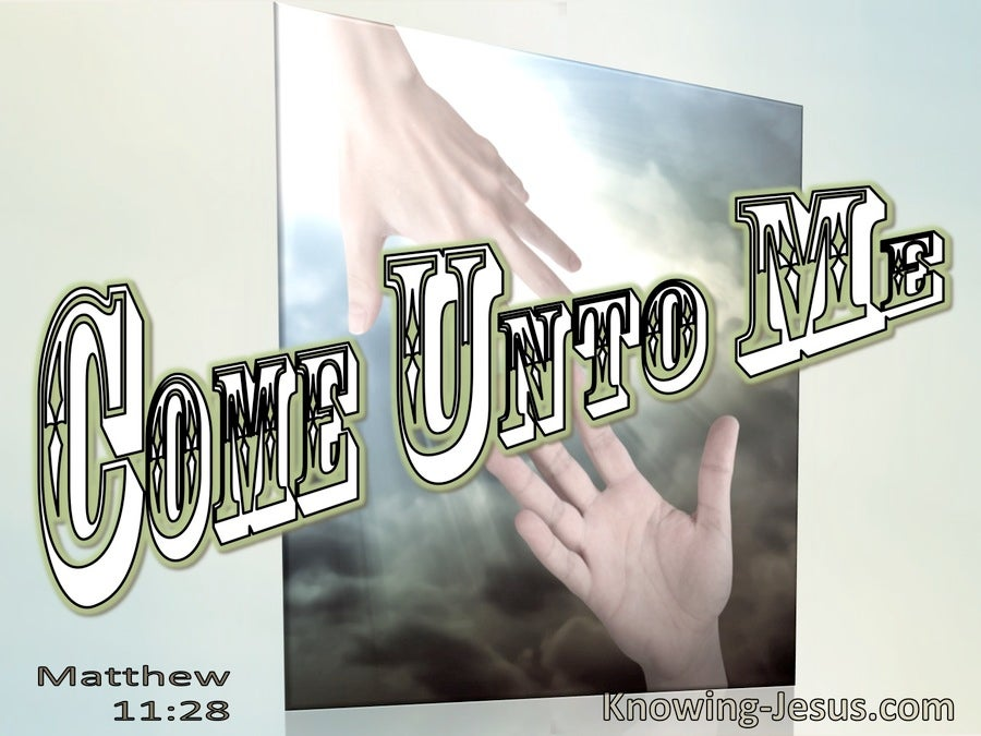 Matthew 11:29 Come Unto Me (utmost)08:19