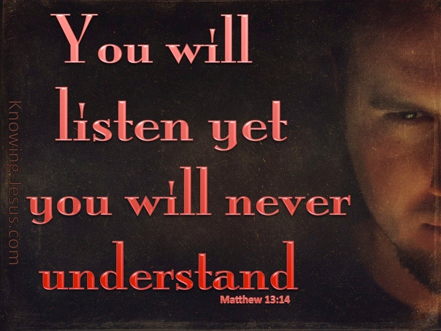 Matthew 13:14 Ever Hearing But Not Understanding (orange)