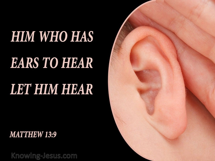 Matthew 13:9 Who Has Ears To Hear Let Him Hear (pink)