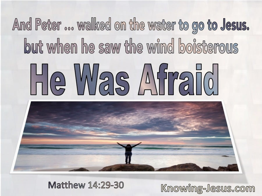 Matthew 14:30 When Peter Saw The Wind Was Boisterous He Was Afraid (utmost)06:18