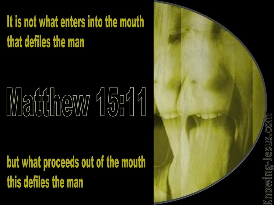 Matthew 15:11 What Defiles a Man (green)