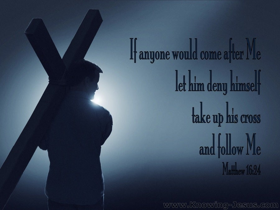 Matthew 16 24 Take Up Your Cross And Follow Me Gray