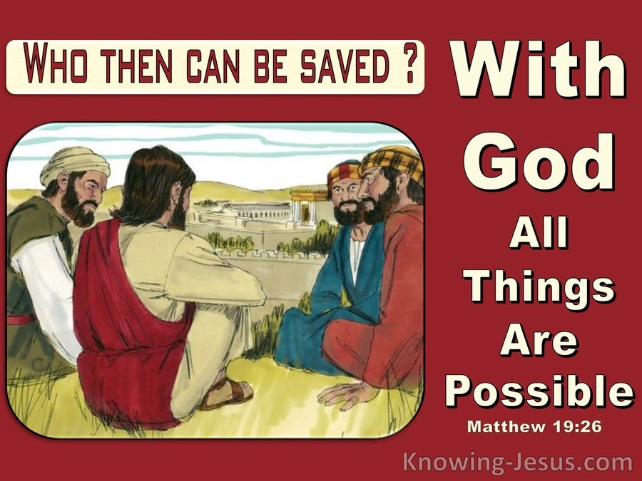 Matthew 19:26 Who Can Be Saved : With Man It is Impossible With God All Things Are Possible (maroon)