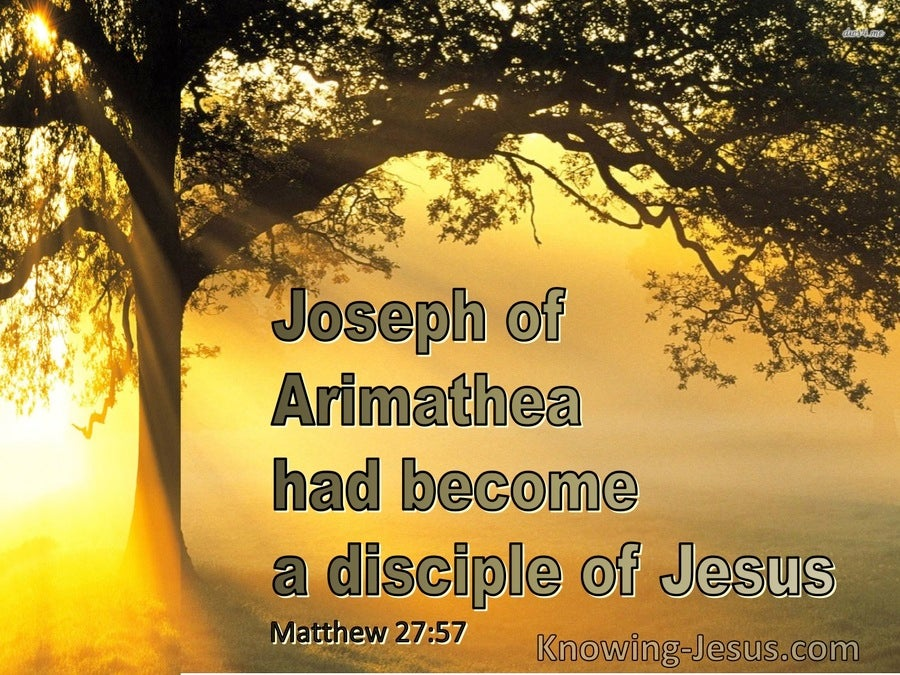 Matthew 27:57 Joseph of Arimathea Had Become a Disciple Of Jesus (brown)