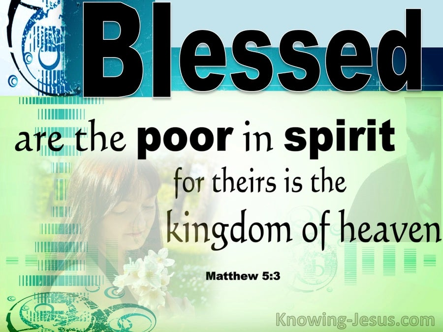Matthew 5:3 Blessed Are The Poor In Spirit Theirs Is The Kingdom Of Heaven (green)