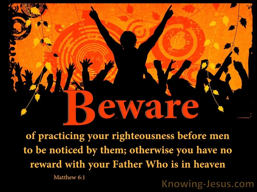 Matthew 6:1 Beware Of Practicing Righteousness Before Men (orange)