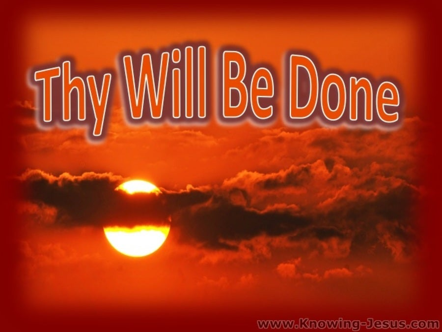 Thy Will Be Done (devotional) Matthew 6:10