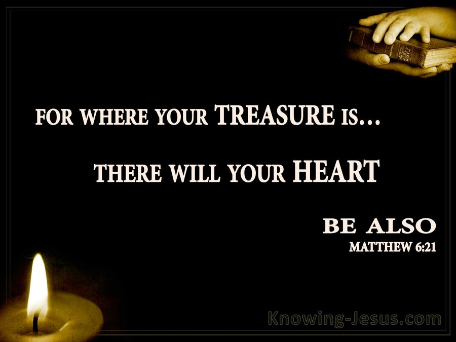 Matthew 6:21 Where Your Treasure Is (black)