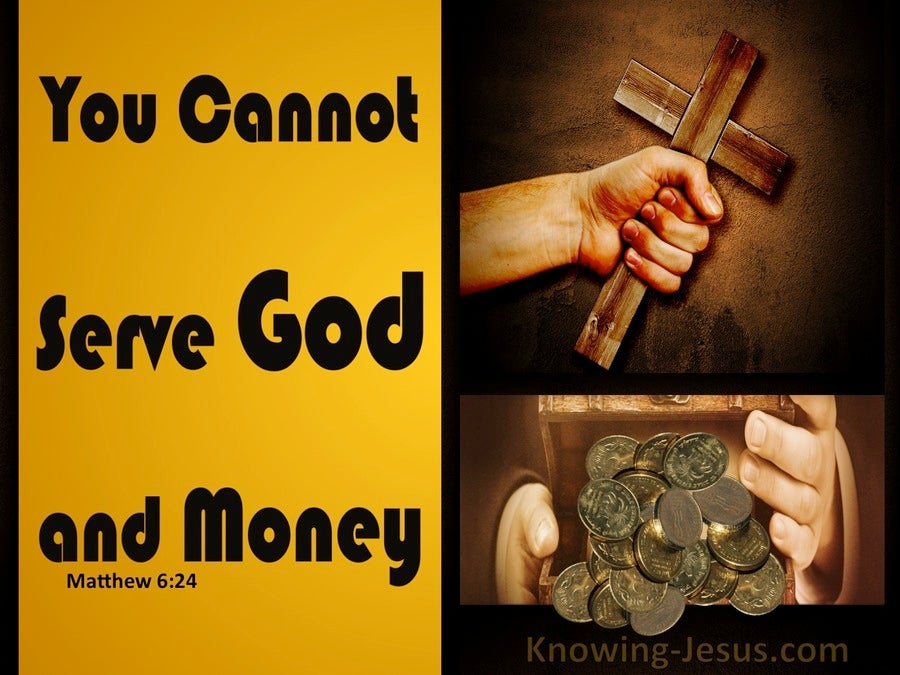 Cannot serve god and money