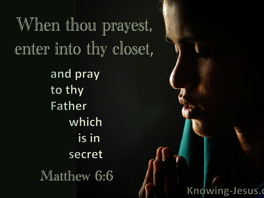 Matthew 6:6 When You Pray Enter Your Closet And Pray To Your Father (utmost)08:23