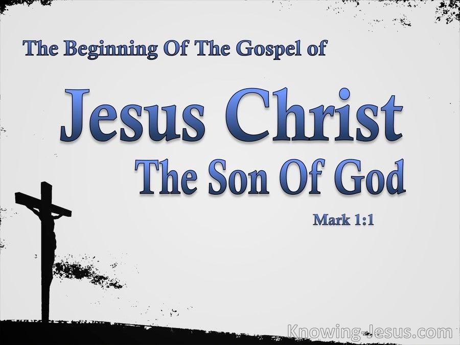 Mark 1 1 >> Mark 1 1 The Beginning Of The Gospel Of Jesus Christ Blue
