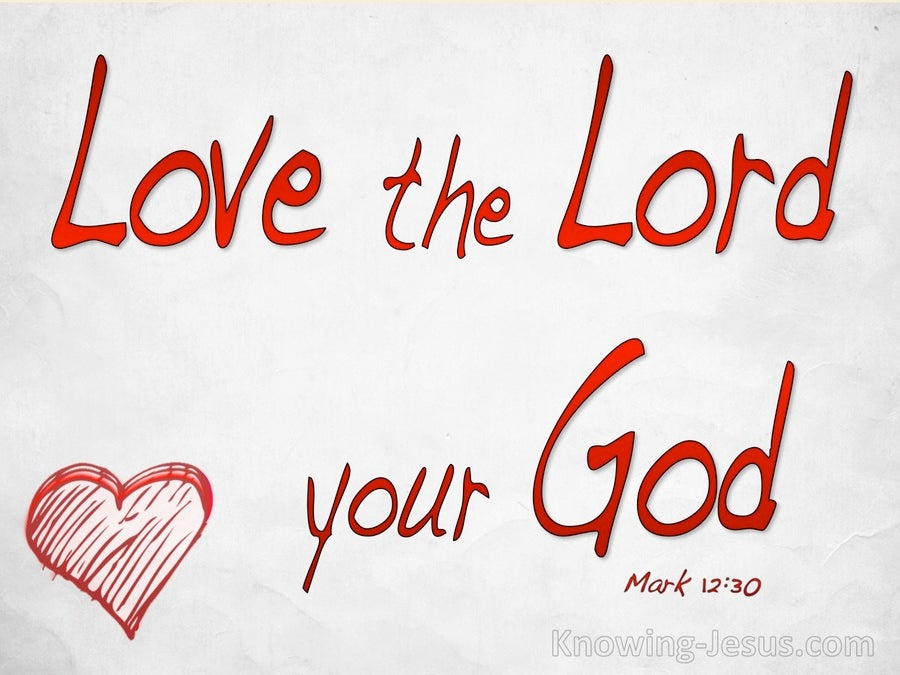 Mark 12:30 Love The Lord Your God With All Your Heart (red)