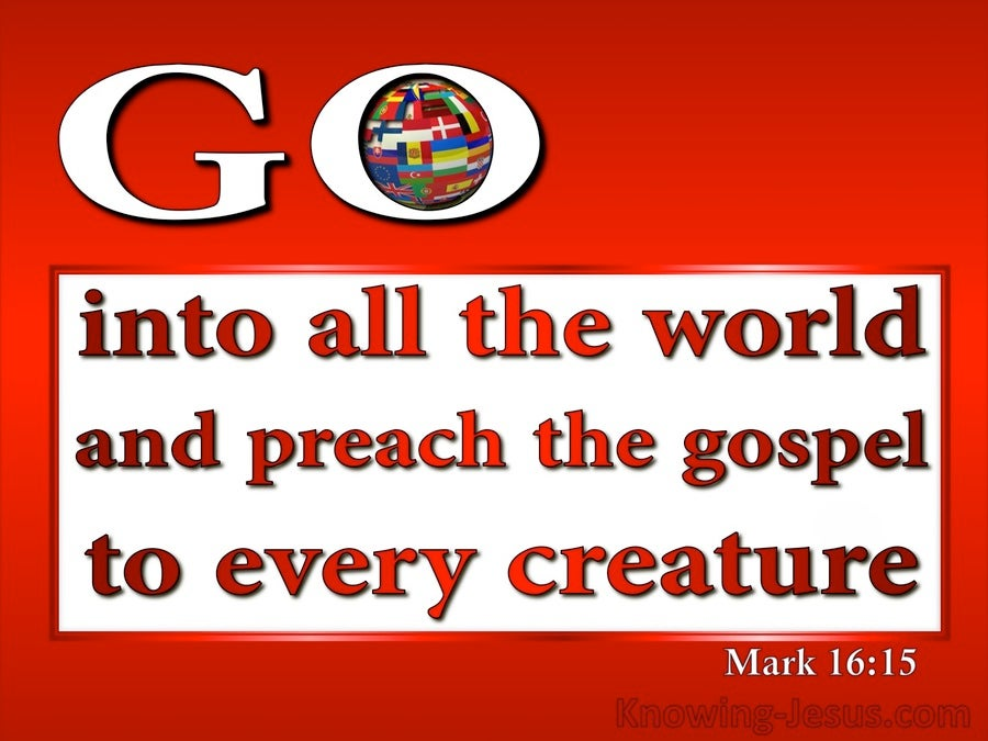 Mark 16:15 Go Into All The World And Preach The Gospel (red)