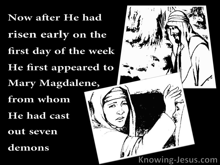 Mark 16:9 Jesus First Appeared To Mary Magdalene (black)