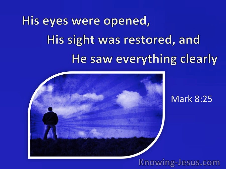 Mark 8:25 His Eyes Were Opened And His Sight Restored (windows)01:04