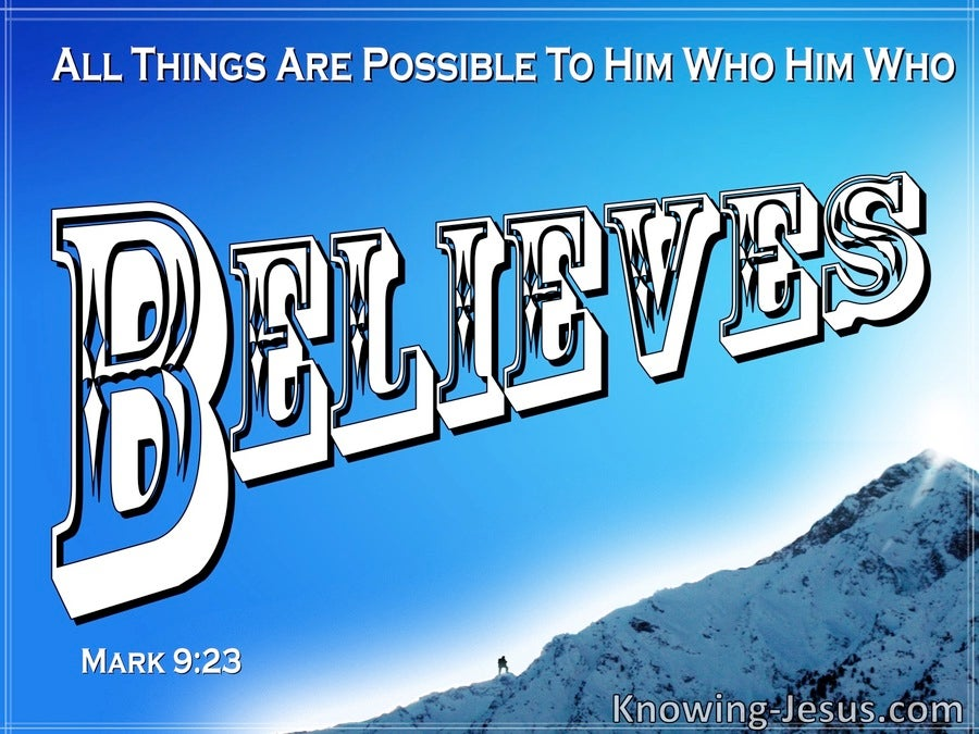 Mark 9:23 All Things Are Possible To Him Who Believes (blue)